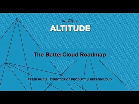 Altitude 2018: The BetterCloud Roadmap