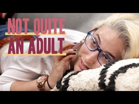 Signs You're Still Not An Adult