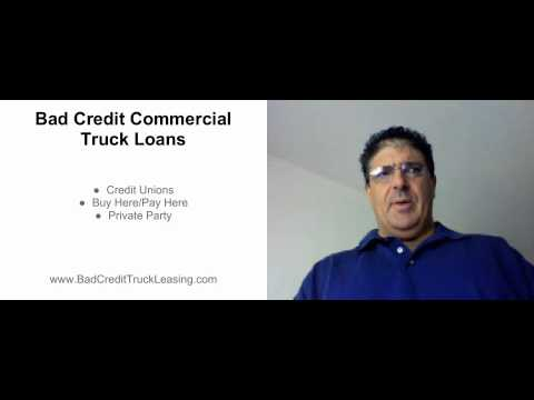 Bad Credit Commercial Truck Loans - Sources Of Financing
