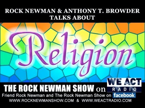 Anthony T. Browder sits with Rock Newman to discuss religion and it's origin
