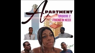 1 Apartment Episode 2 Friend in need