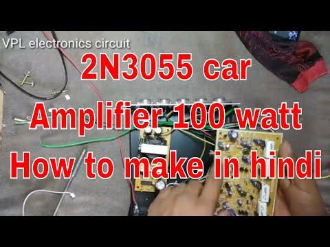 2N3055 car amplifier 100 watt how to make in hindi