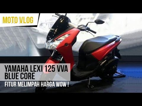 Yamaha Lexi 125 VVA Blue Core Fitur Melimpah Harga Terjangkau