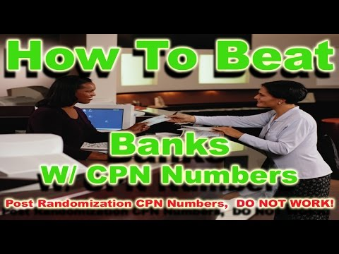 HOW TO BEAT BANKS USING CPN NUMBERS