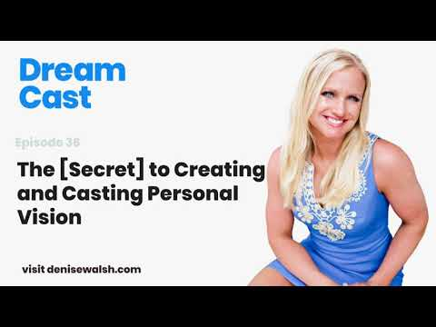 Dream Cast Episode 36 - The [Secret] To Creating and Casting Personal Vision