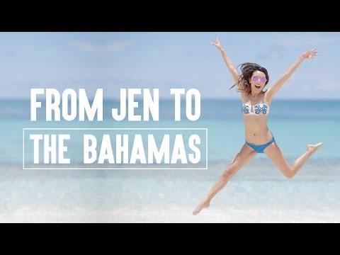 From Jen To THE BAHAMAS