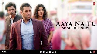 AAYA NA TU Video Song  | BHARAT | Salman Khan | Katrina Kaif | Vishal & Shekhar Feat. Jyoti Nooran