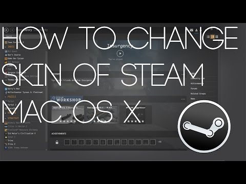 [HOW TO] How to add a skin to steam on Mac OS X