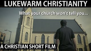 Lukewarm Christianity | Church Deception Exposed | Full Christian Movie