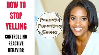 How To Stop Yelling At Your Kids | Peaceful Parenting Solutions