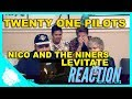 Twenty One Pilots - NICO AND THE NINERS & LEVITATE REACTION