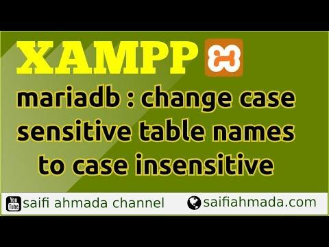 XAMPP linux mariadb case sensitive table names