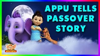 Appu Tells The Passover Story (4K)