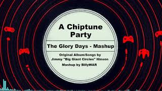 A Chiptune Party - The Glory Days Album Mega-Mashup | 21 Songs Included!