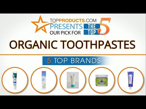 Best Organic Toothpaste Reviews 2017 – How to Choose the Best Organic Toothpaste