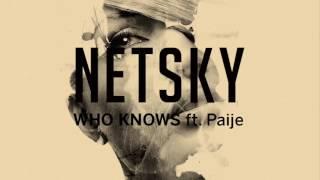 Netsky - Who Knows (ft. Paije)