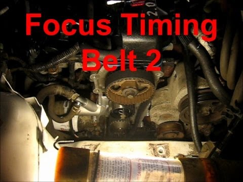 Ford Focus Timing Belt, Tensioner, Accessory Belt, and Water Pump Part 2/2