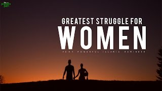 The Greatest Struggle For Women