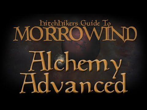 HitchHikers Guide to Morrowind   Alchemy Advanced