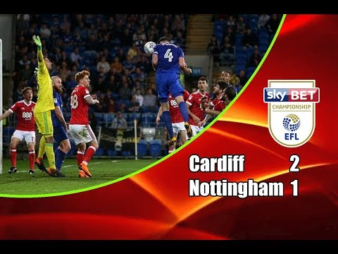 Cardiff City - Nottingham Forest 2-1 21-04-2018 Highlights Championship