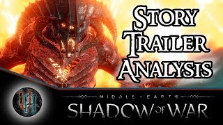 Middle-Earth: Shadow of War - Story Trailer Analysis - Theories and more!
