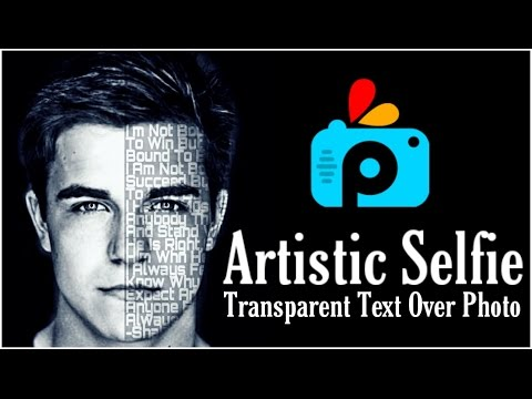 Artistic Selfie | PicsArt Tutorial | How to Make Transparent Text over Photo