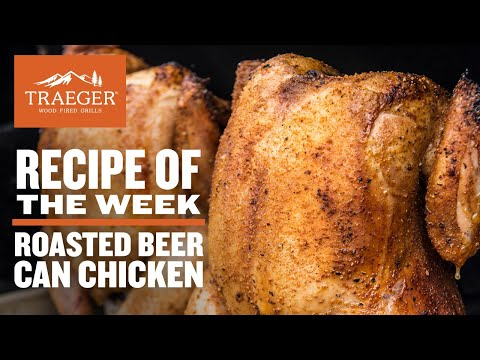 Roasted Beer Can Chicken | Traeger Wood Pellet Grills