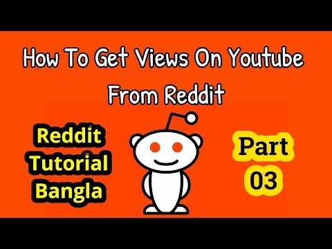 Reddit Tutorial Bangla: How To Get Youtube Views From Reddit (2018)