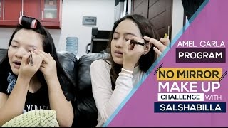 NO MIRROR MAKE UP CHALLENGE WITH SALSHABILLA