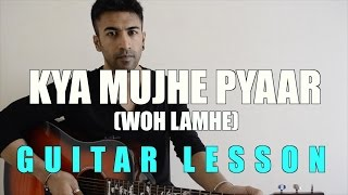 #53 - Kya Mujhe Pyaar Hai (Woh Lamhe) - Guitar lesson - Complete and Accurate