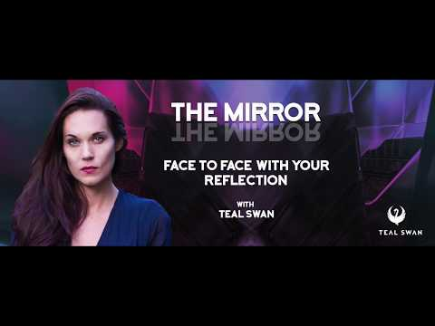 Teal Swan's  - Mirror Event