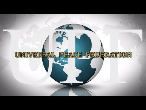 Introduction to Universal Peace Federation - UPF 2015