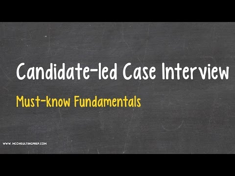 Candidate-led Case Interview - Consulting Prep