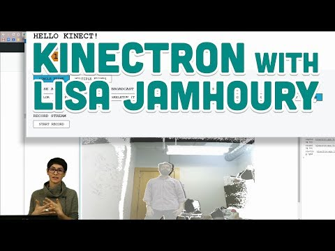 Guest Tutorial #10: Kinectron with Lisa Jamhoury