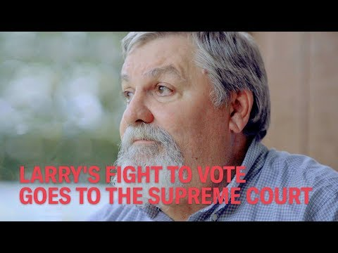 Larry's Fight to Vote Goes to the Supreme Court