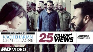 Kacheharian Ch Mele Lagne Full Video Song | Bindy Brar | Sukhpal Sukh