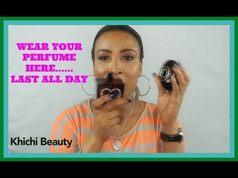 SIX PLACES TO WEAR YOUR PERFUME TO  SMELL GREAT ALL DAY | Khichi Beauty