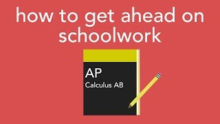 how to get ahead on schoolwork