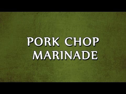 Pork Chop Marinade | LEARN RECIPES | EASY TO LEARN