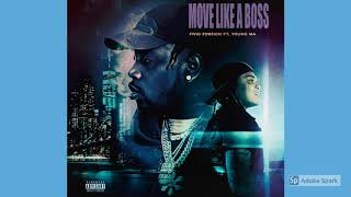 Fivio Foreign- Move Like A Boss (feat. Young M.A)