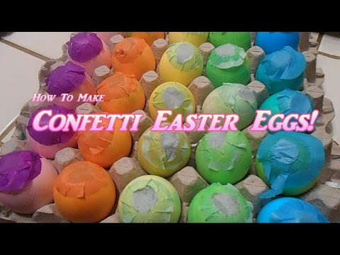 How to Make Confetti Easter Eggs!