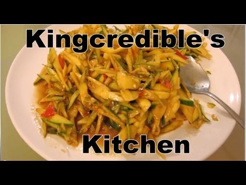 Kingcredible's Kitchen -  Mango Som Tom (Lao Spicy Mango Salad) [Lao Recipe]