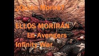 Muertes confirmadas en Avengers Infinity War - ¿Quién morirá? - Héroes que morirán