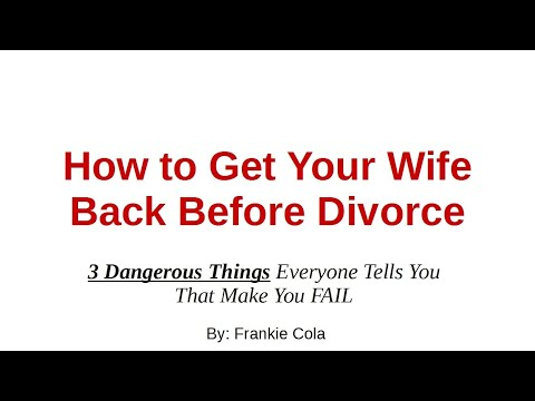 How to Get Your Wife Back Before Divorce - 3 Myths
