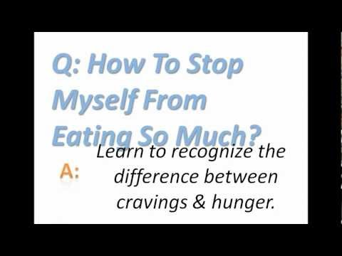 How To Stop Myself From Eating So Much?