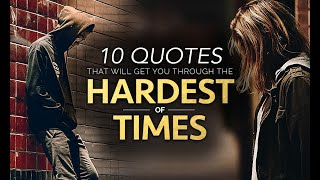 10 Quotes That Will Get You Through The Hardest of Times
