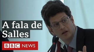 Ricardo Salles na reunião: com imprensa focada na covid-19, é hora de 'ir passando a boiada'