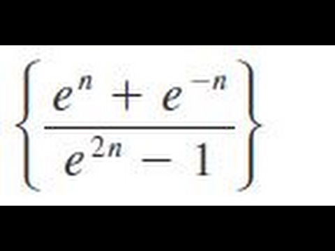 {(e^n + e^-n)/(e^2n - 1)} Determine whether the sequence converges or diverges. If it converges