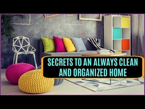 Secrets to an always clean and organized home | How to keep your home clean| habits for a clean home