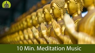 10 Min.Meditation Music for Positive Energy - GUARANTEED Find Inner Peace within 10 Min.